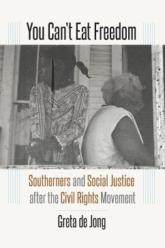 You Can't Eat Freedom: Southerners and Social Justice after the Civil Rights Movement