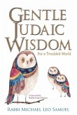 Gentle Judaic Wisdom For A Troubled World