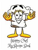 Happy Chef My Recipe Book: 120 Page 8.5