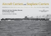 Aircraft Carriers and Seaplane Carriers: Selected Photos from the Archives of the Kure Maritime Museum; The Best from the Collection of Shizuo Fukui's