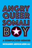 Angry Queer Somali Boy: A Complicated Memoir