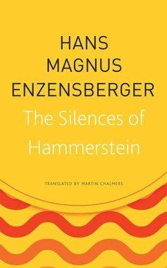 The Silences of Hammerstein - Enzensberger, Hans Magnus;Chalmers, Martin