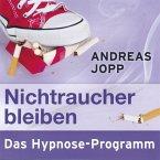 Nichtraucher bleiben. Das Hypnose-Programm (MP3-Download)