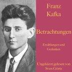 Franz Kafka: Betrachtungen. Erzählungen und Gedanken. (MP3-Download)