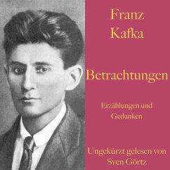 Franz Kafka: Betrachtungen. Erzählungen und Gedanken. (MP3-Download) - Kafka, Franz