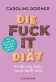 Die Fuck-it-Diät (eBook, ePUB)