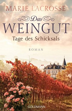 Tage des Schicksals / Das Weingut Bd.3 (eBook, ePUB) - Lacrosse, Marie
