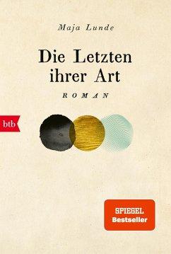 Die Letzten ihrer Art (eBook, ePUB) - Lunde, Maja