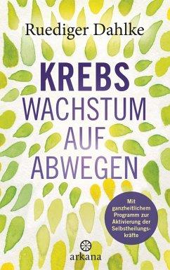 Krebs - Wachstum auf Abwegen (eBook, ePUB) - Dahlke, Ruediger