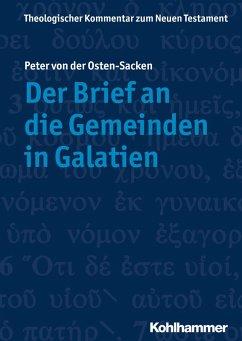 Der Brief an die Gemeinden in Galatien (eBook, PDF) - Osten-Sacken, Peter von der