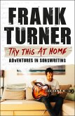 Try This At Home: Adventures in songwriting (eBook, ePUB)