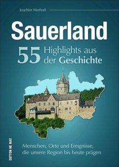 Sauerland. 55 Highlights aus der Geschichte (Mängelexemplar) - Nierhoff, Joachim