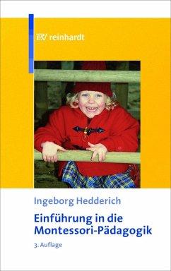 Einführung in die Montessori-Pädagogik (eBook, ePUB) - Hedderich, Ingeborg