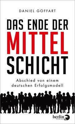 Das Ende der Mittelschicht (eBook, ePUB) - Goffart, Daniel