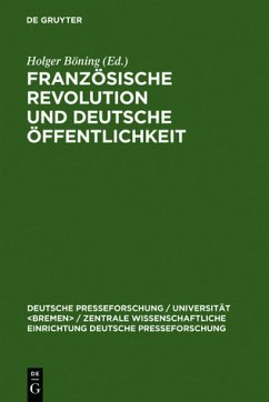 Französische Revolution und deutsche Öffentlichkeit - Wandlungen in Presse und Alltagskultur am Ende des achtzehnten Jahrhunderts. Deutsche Presseforschung, Band 28.