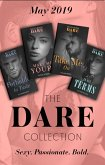 The Dare Collection May 2019: Forbidden to Taste (Billionaire Bachelors) / On Her Terms / Make Me Yours / Take Me On (eBook, ePUB)