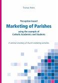 Perception-based Marketing of Parishes using the example of Catholic Academics and Students