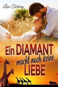 Ein Diamant macht noch keine Liebe - Torberg, Lisa