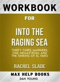 Workbook for Into the Raging Sea: Thirty-Three Mariners, One Megastorm, and the Sinking of El Faro by Rachel Slade (Max-Help Workbooks) (eBook, ePUB)