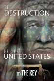 The Destruction of the United States
