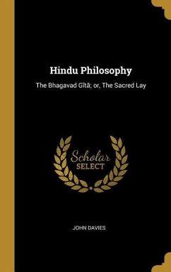 Hindu Philosophy: The Bhagavad Gītā; Or, the Sacred Lay