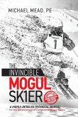 The Invincible Mogul Skier