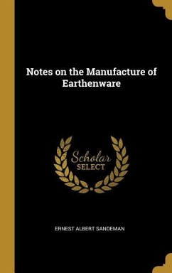 Notes on the Manufacture of Earthenware