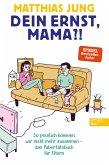 Dein Ernst, Mama?! (eBook, ePUB)