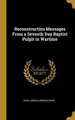 Reconstruction Messages from a Seventh Day Baptist Pulpit in Wartime