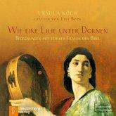 Wie eine Lilie unter Dornen - Begegnungen mit starken Frauen der Bibel (Ungekürzt) (MP3-Download)