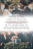 Weddings and Funerals...The Good The Bad and the Ugly
