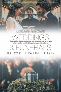 Weddings and Funerals...The Good The Bad and the Ugly - Black, James