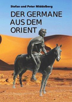 Der Germane aus dem Orient (eBook, ePUB)