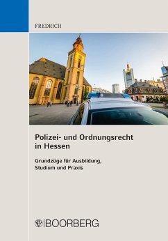Polizei- und Ordnungsrecht in Hessen (eBook, PDF) - Fredrich, Dirk