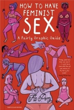 How to Have Feminist Sex - Perry, Flo