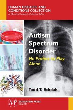Autism Spectrum Disorder (eBook, ePUB) - Eckdahl, Todd T.
