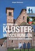 Die schönsten Klosterwanderungen in Baden-Württemberg (Mängelexemplar)