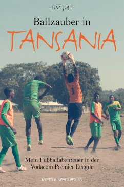 Ballzauber in Tansania (eBook, PDF) - Jost, Tim
