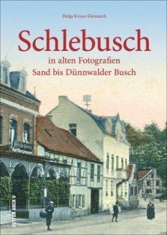 Schlebusch in alten Fotografien (Mängelexemplar) - Kruse-Klemusch, Helga