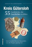 Kreis Gütersloh. 55 Fundstücke, die Geschichte erzählen (Mängelexemplar)