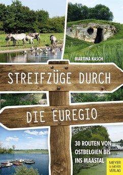 Streifzüge durch die Euregio (eBook, PDF) - Kasch, Martina