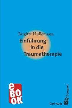 Einführung in die Traumatherapie (eBook, ePUB) - Hüllemann, Brigitte