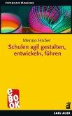 Schulen agil gestalten, entwickeln, führen (eBook, ePUB)