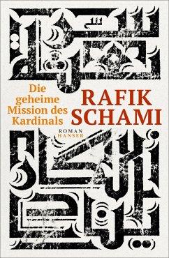 Die geheime Mission des Kardinals - Schami, Rafik