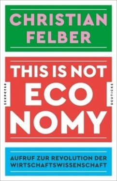 This is not economy - Felber, Christian
