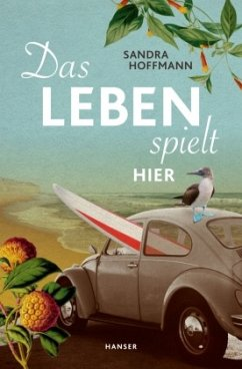 Das Leben spielt hier - Hoffmann, Sandra
