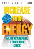 Increase your Energy - Mehr Gesundheit, Erfolg und Glück