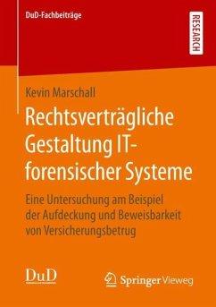 Rechtsverträgliche Gestaltung IT-forensischer Systeme - Marschall, Kevin