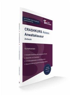 CRASHKURS Assex - Anwaltsklausur - Soltner, Oliver