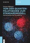 Von der Quantenfeldtheorie zum Standardmodell